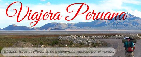 Viajera Peruana blog de viajes